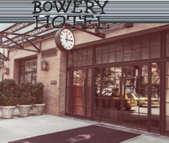 bowery hotel
